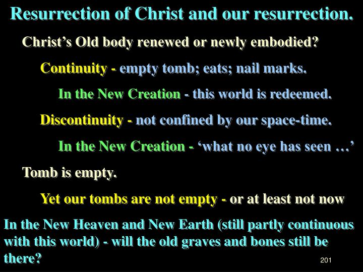 Resurrection of Christ and our resurrection.