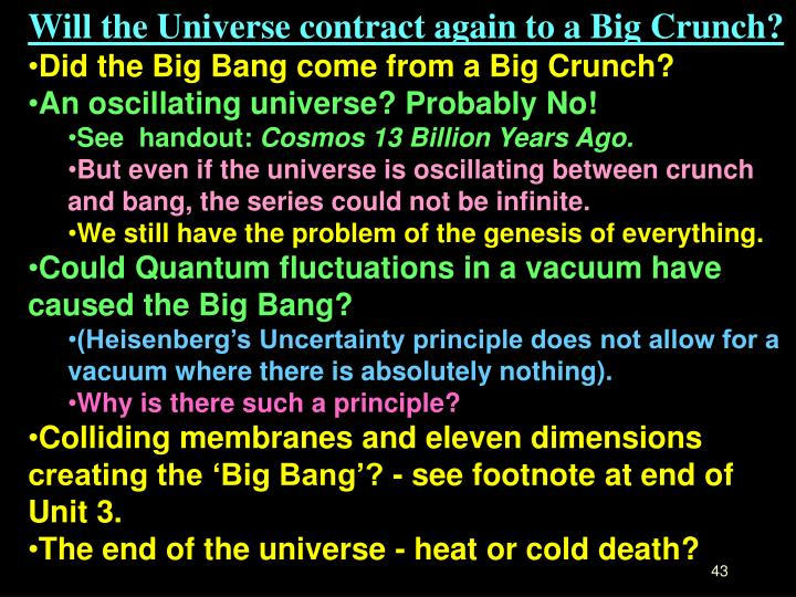 Will the Universe contract again to a Big Crunch?