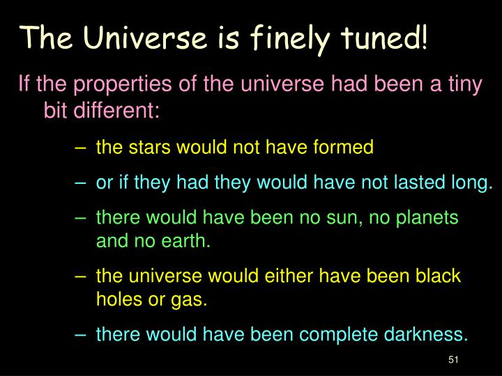 The Universe is finely tuned!