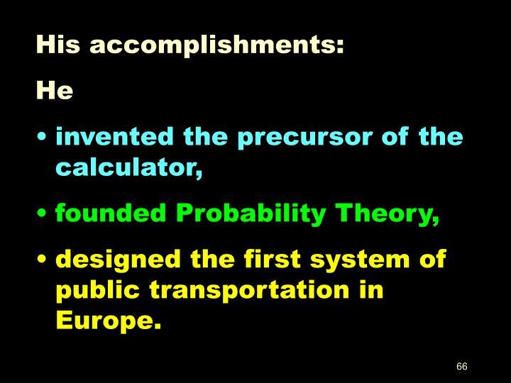 His accomplishments: