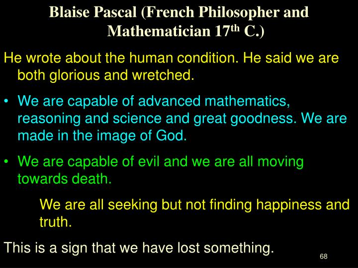 Blaise Pascal (French Philosopher and Mathematician 17