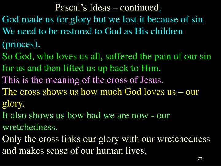Pascal's Ideas – continued