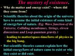 the mystery of existence