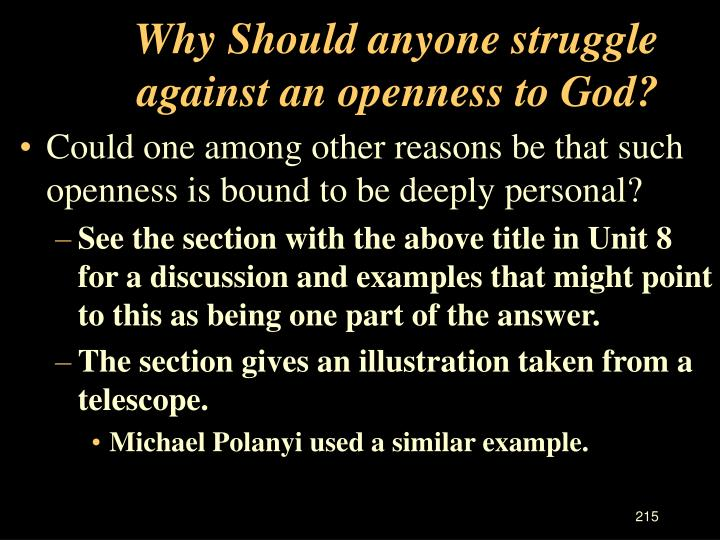 Why Should anyone struggle against an openness to God?