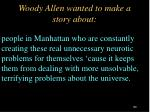 woody allen wanted to make a story about