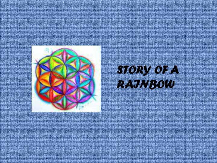 Story of a rainbow