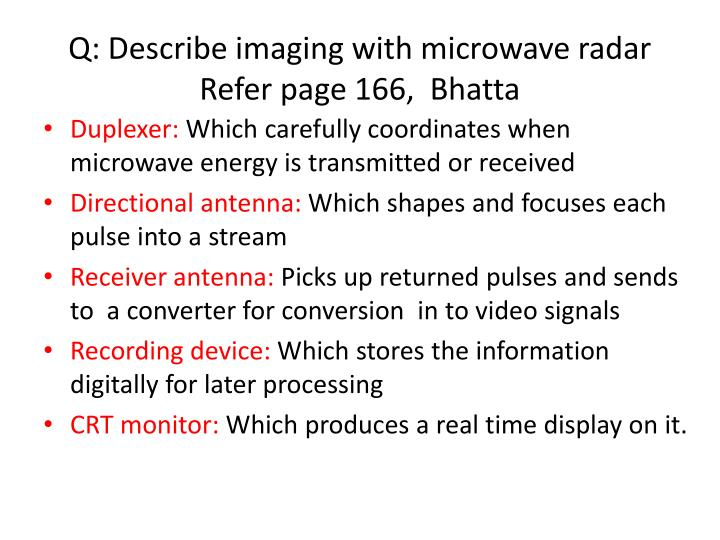 Q: Describe imaging with microwave radar