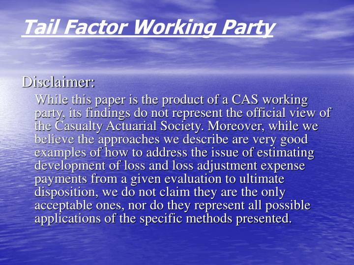 Tail Factor Working Party