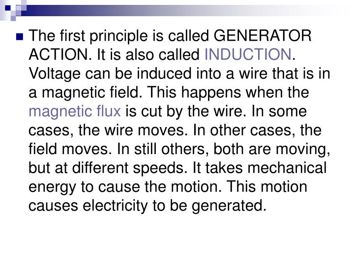 The first principle is called GENERATOR ACTION. It is also called