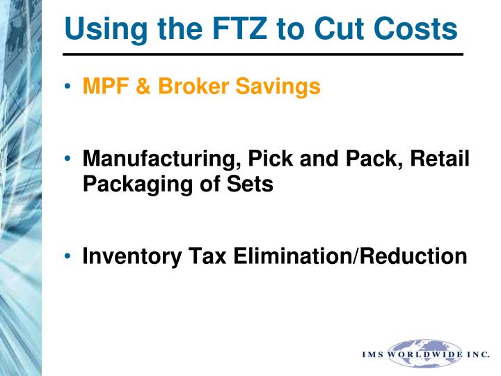 Using the FTZ to Cut Costs
