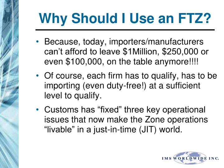 Why Should I Use an FTZ?
