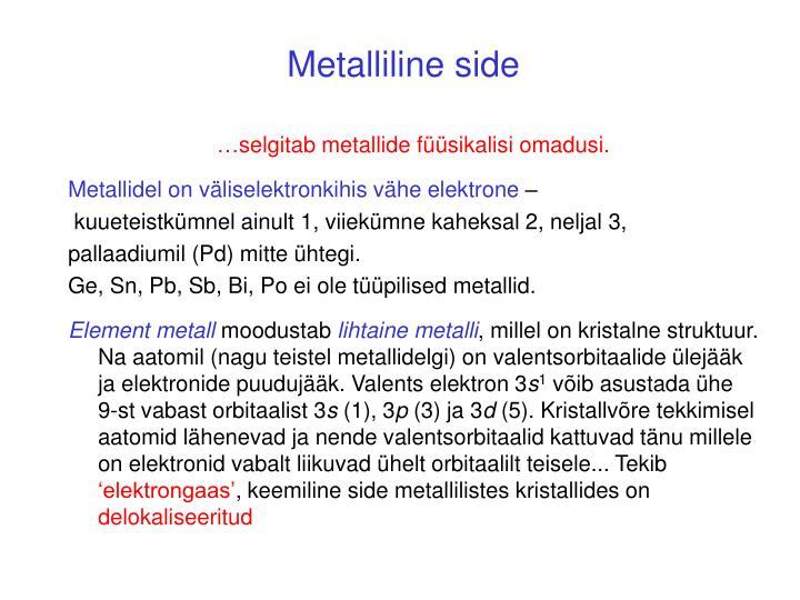 Metalliline side