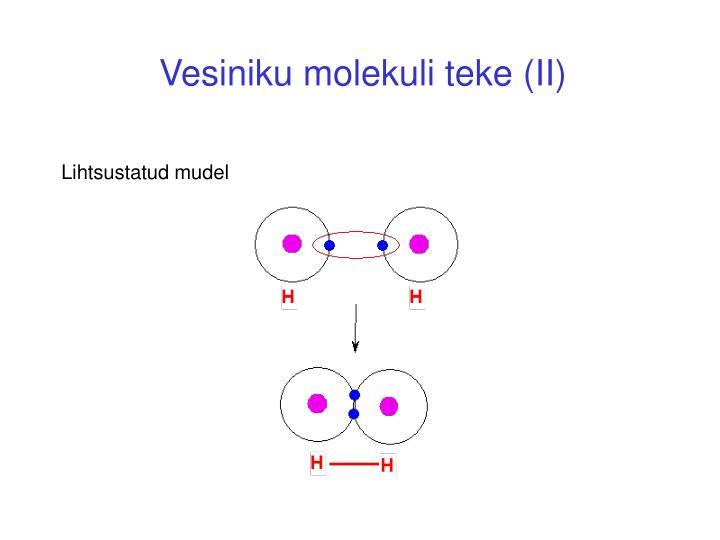 Vesiniku molekuli teke (II)