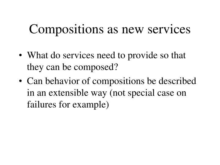 Compositions as new services