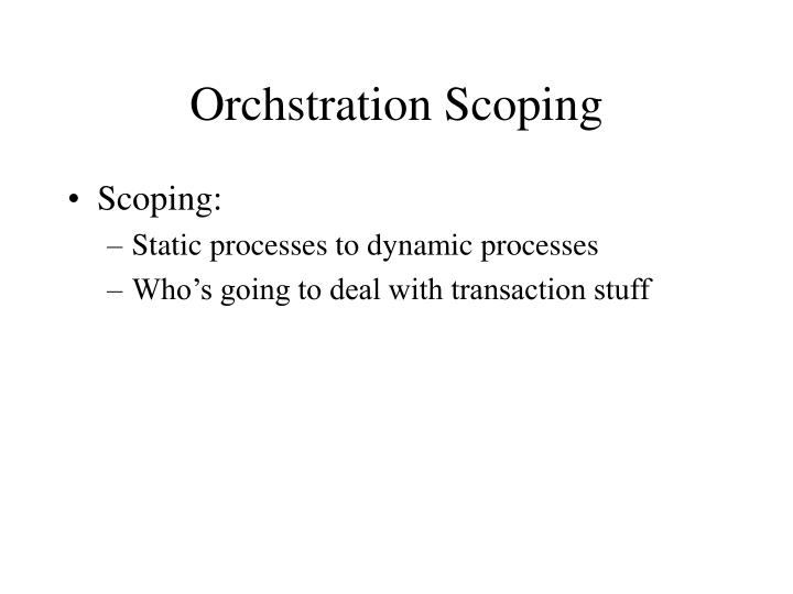 Orchstration Scoping