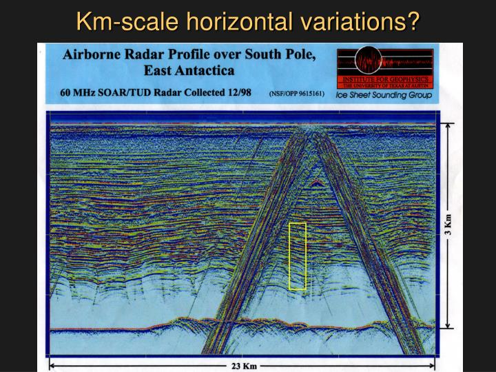Km-scale horizontal variations?