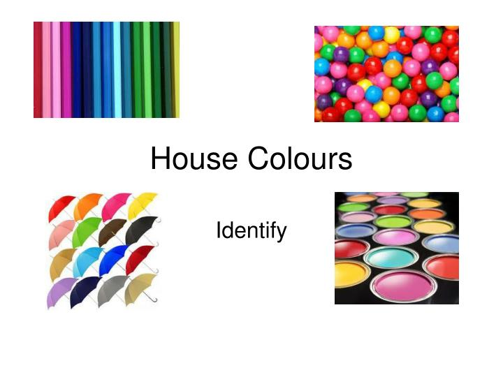 House colours