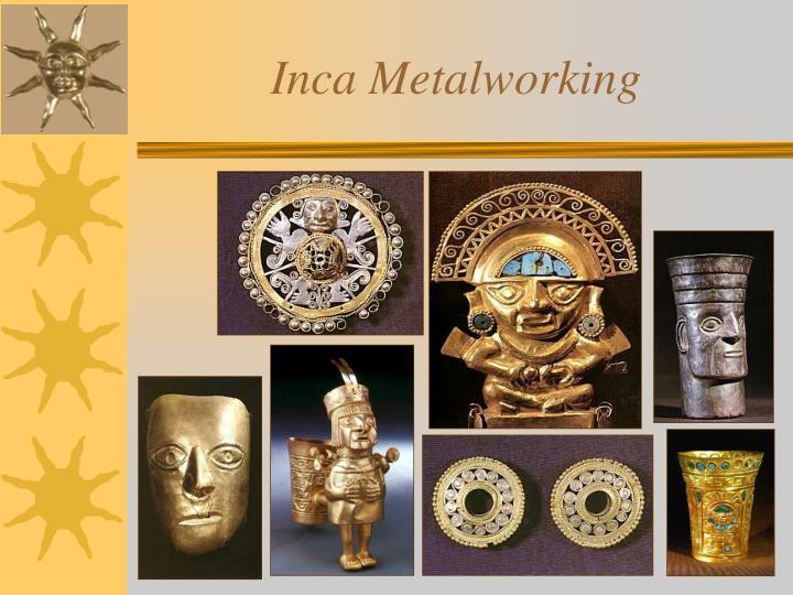 Inca Metalworking