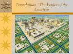 tenochtitlan the venice of the americas