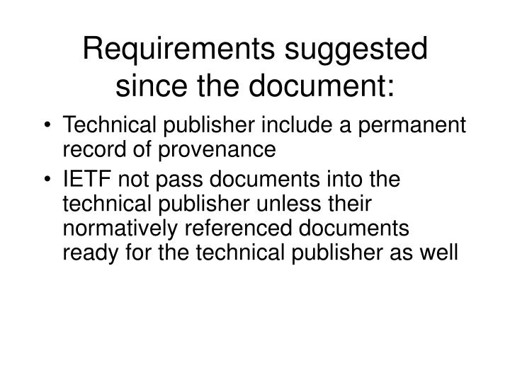 Requirements suggested since the document: