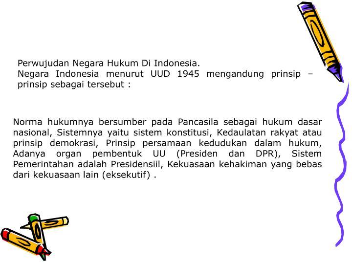Perwujudan Negara Hukum Di Indonesia.