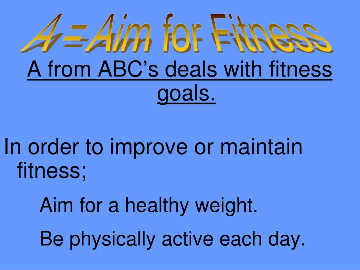 A = Aim for Fitness