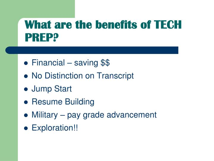 What are the benefits of TECH PREP?