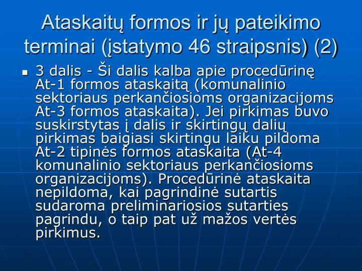Ataskaitų formos ir jų pateikimo terminai (įstatymo 46 straipsnis) (2)