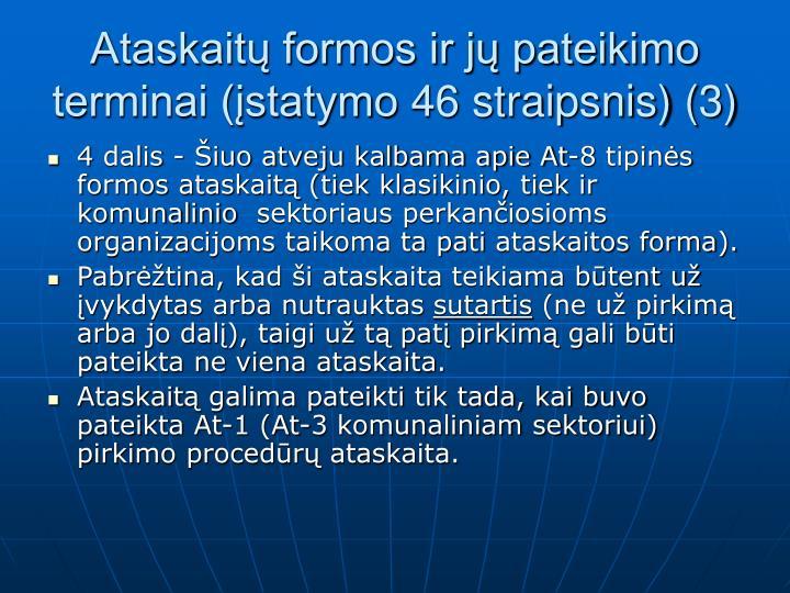 Ataskaitų formos ir jų pateikimo terminai (įstatymo 46 straipsnis) (3)