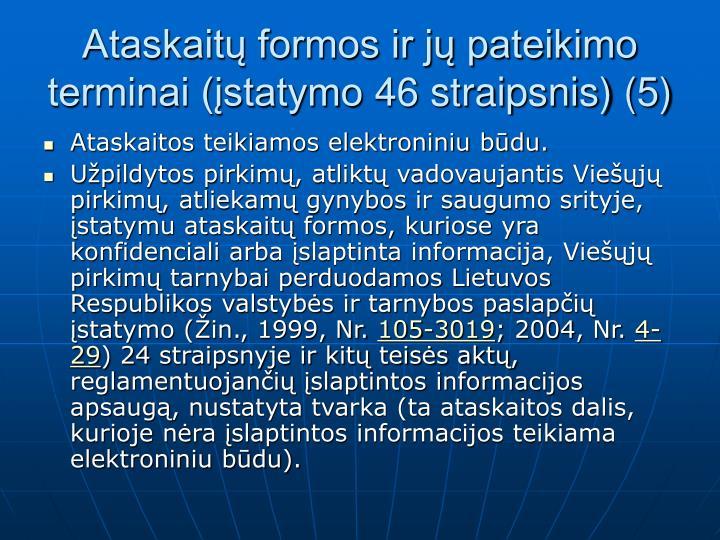 Ataskaitų formos ir jų pateikimo terminai (įstatymo 46 straipsnis) (5)