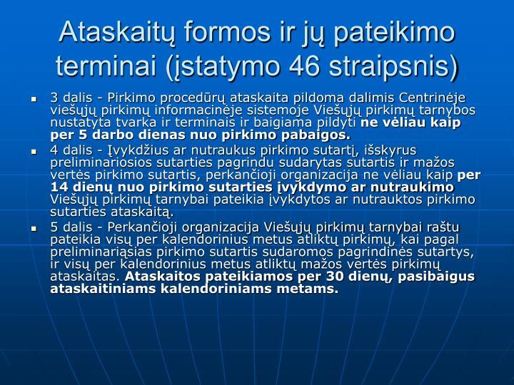 Ataskaitų formos ir jų pateikimo terminai (įstatymo 46 straipsnis)