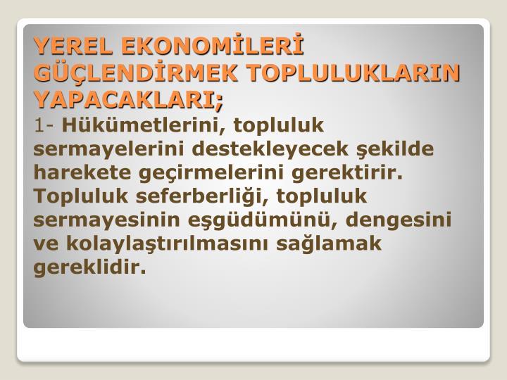 YEREL EKONOMLER GLENDRMEK TOPLULUKLARIN YAPACAKLARI;