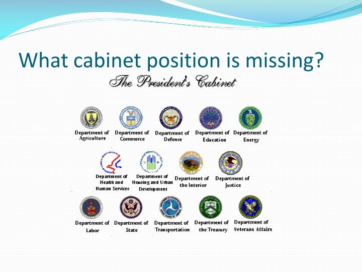 What cabinet position is missing?
