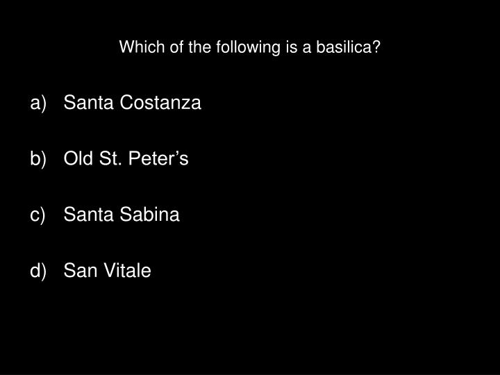 Which of the following is a basilica?