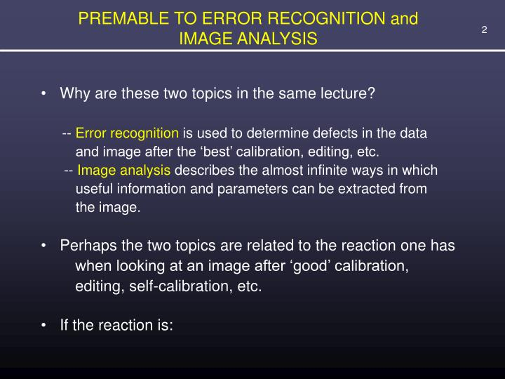 Premable to error recognition and image analysis