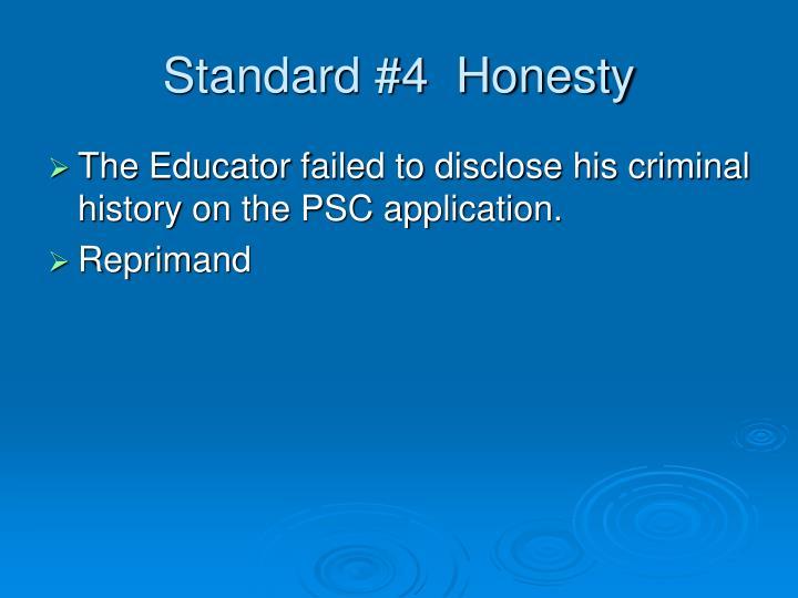 Standard #4  Honesty