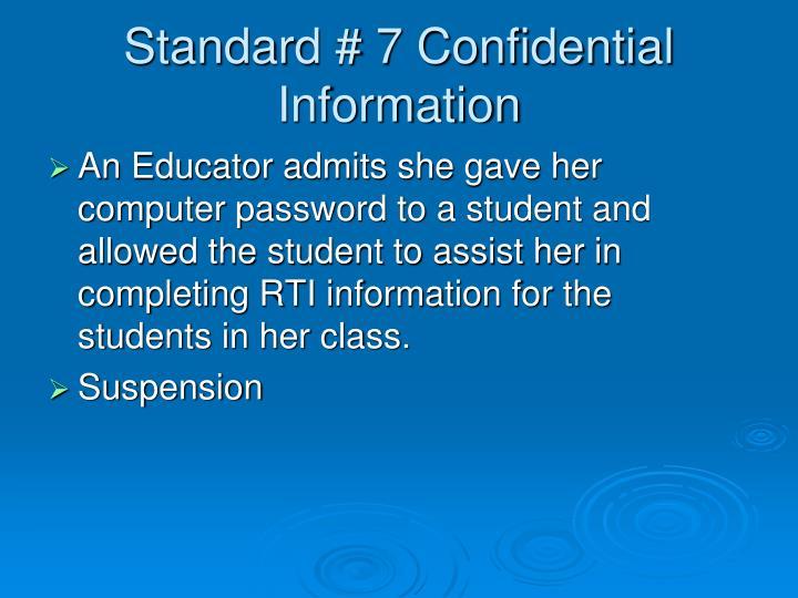 Standard # 7 Confidential Information