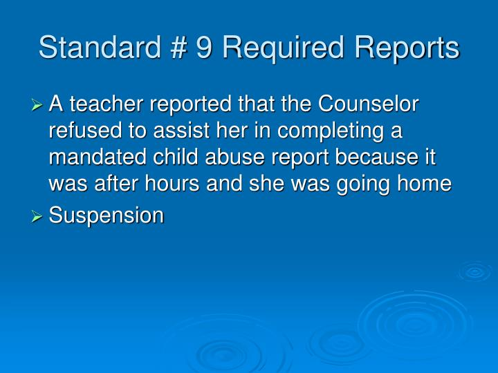 Standard # 9 Required Reports