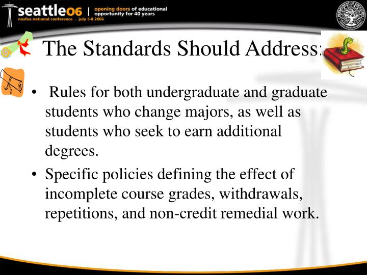 The Standards Should Address: