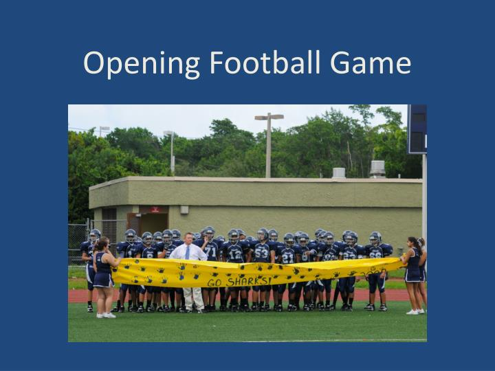 Opening Football Game