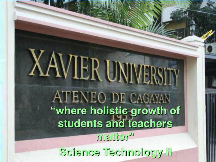Where holistic growth of students and teachers matter science technology ii