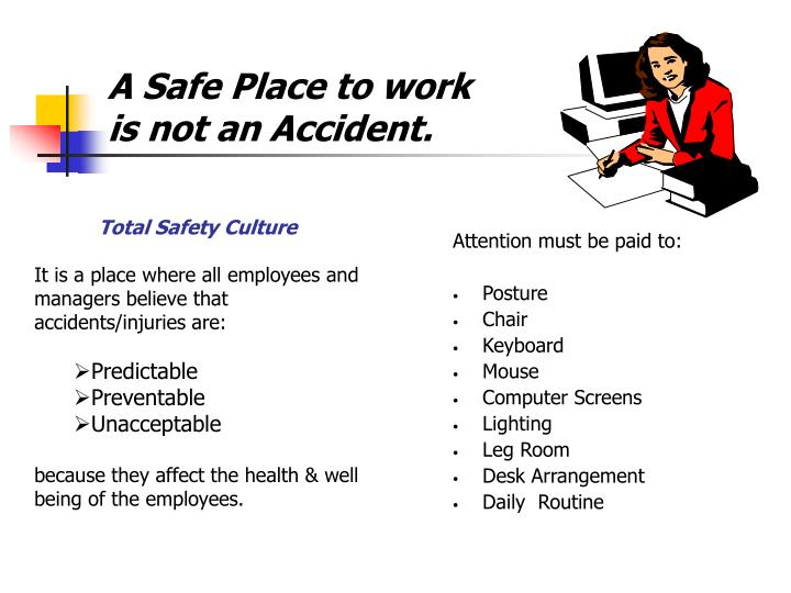 A safe place to work is not an accident