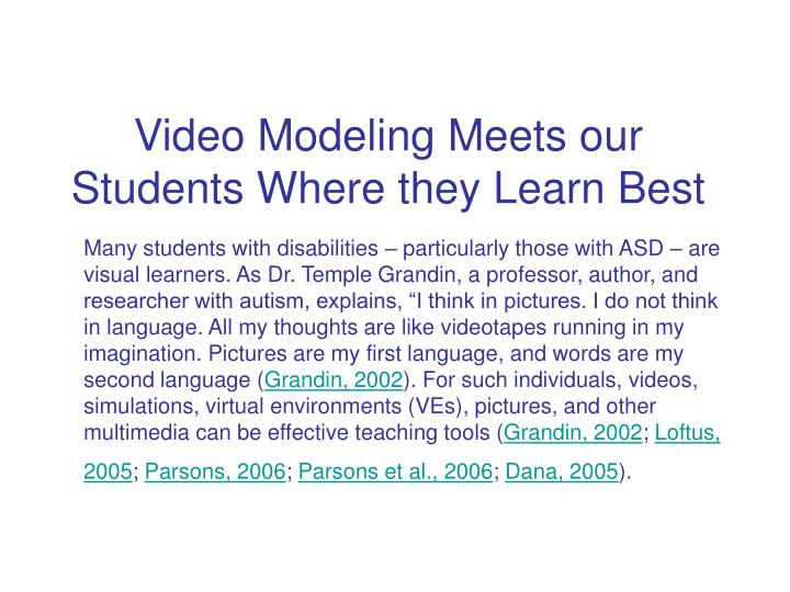 Video Modeling Meets our Students Where they Learn Best