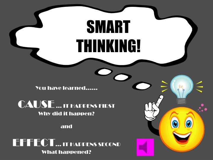 SMART THINKING!