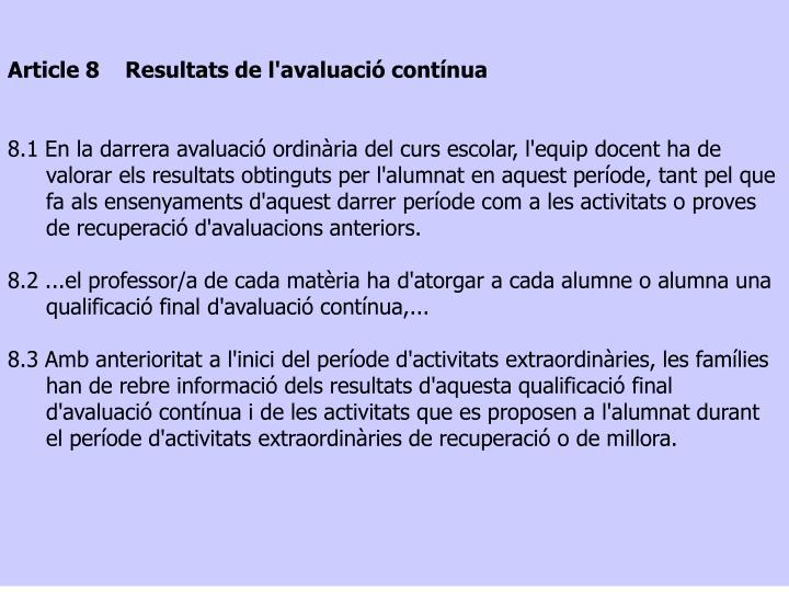 Article 8    Resultats de l'avaluació contínua