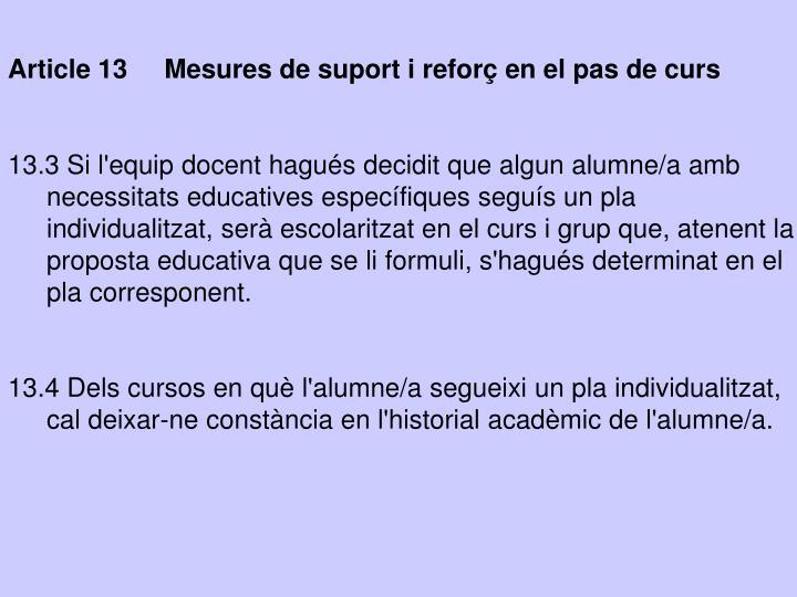 Article 13     Mesures de suport i reforç en el pas de curs