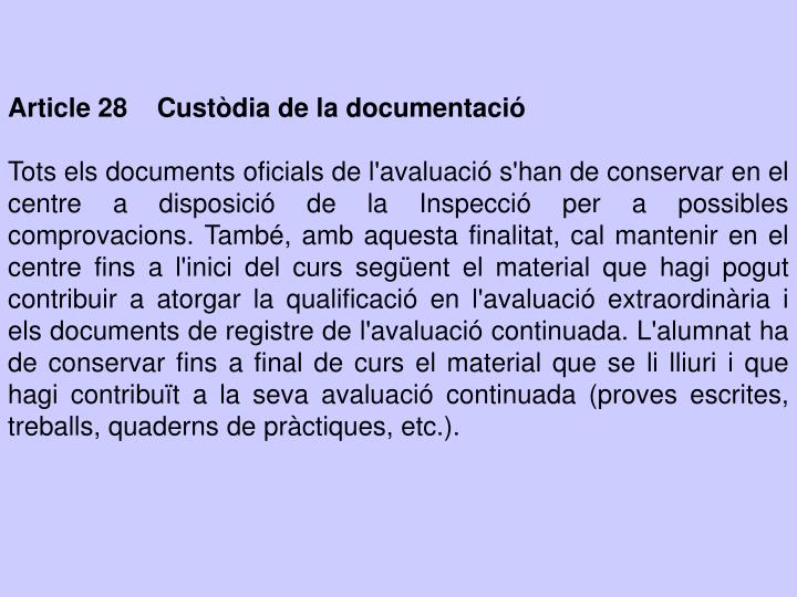 Article 28    Custòdia de la documentació