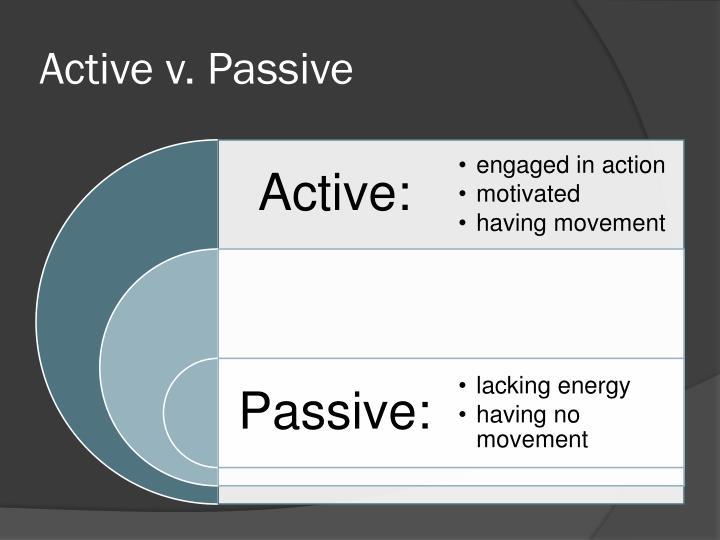 Active v. Passive