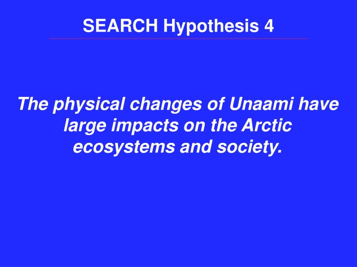 SEARCH Hypothesis 4
