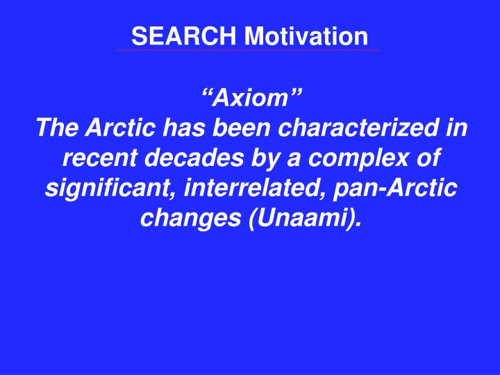 SEARCH Motivation